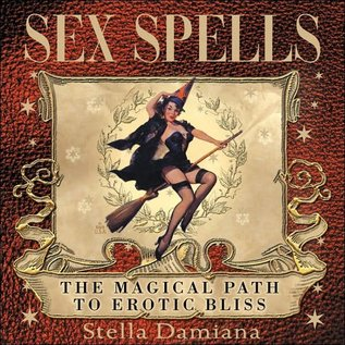 Hex Sex Spells: The Magical Path to Erotic Bliss