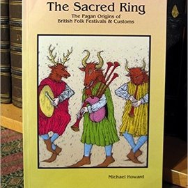 Hex Sacred Ring: The Pagan Origins Of British Folk Festivals & Customs