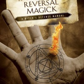 Hex Protection & Reversal Magick: A Witch's Defense Manual