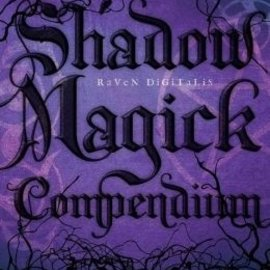 Hex Shadow Magick Compendium: Exploring Darker Aspects of Magickal Spirituality