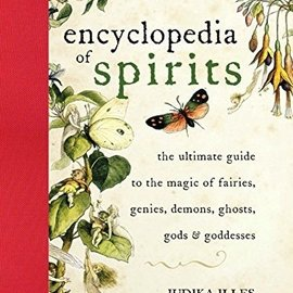 Hex Encyclopedia of Spirits: The Ultimate Guide to the Magic of Fairies, Genies, Demons, Ghosts, Gods and Goddesses