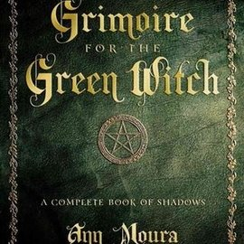 Hex Grimoire for the Green Witch: A Complete Book of Shadows
