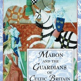 "Hex Mabon and the Guardians of Celtic Britain: Hero Myths in the ""Mabinogion"""