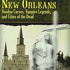 Hex Spirits of New Orleans: Voodoo Curses, Vampire Legends and Cities of the Dead (Firsttion)