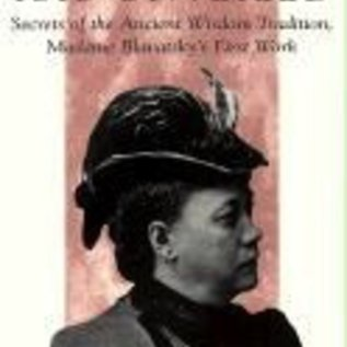 Hex Isis Unveiled: Secrets of the Ancient Wisdom Tradition Madame Blavatsky's First Book