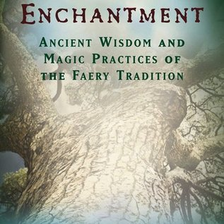 Hex The Tree of Enchantment: Ancient Wisdom and Magical Practices of the Faery Tradition