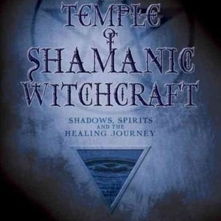 Hex The Temple of Shamanic Witchcraft: Shadows, Spirits and the Healing Journey