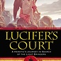 Hex Lucifer's Court: A Heretic's Journey in Search of the Light Bringers