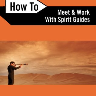 Hex How to Meet and Work with Spirit Guides