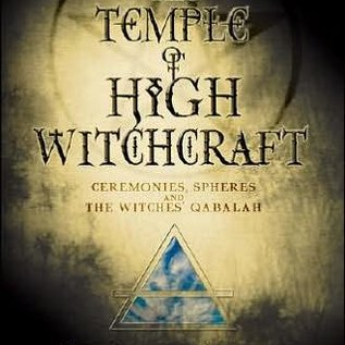 Hex The Temple of High Witchcraft: Ceremonies, Spheres and the Witches' Qabalah