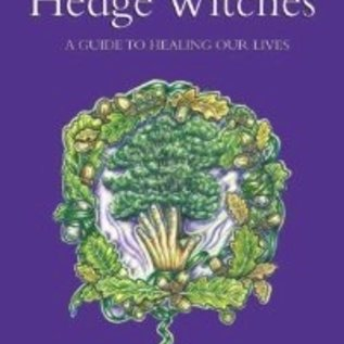 Hex Spellcraft for Hedge Witches: A Guide to Healing Our Lives