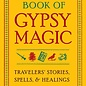Hex Buckland's Book of Gypsy Magic: Travelers' Stories, Spells, & Healings
