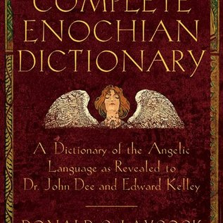 Hex The Complete Enochian Dictionary: A Dictionary of the Angelic Language as Revealed to Dr. John Dee and Edward Kelley