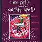 Hex Nice Girl's Book of Naughty Spells: Get Rich, Get Lucky, Get Even