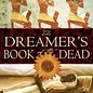 Hex Dreamer's Book of the Dead: A Soul Traveler's Guide to Death, Dying, and the Other Side