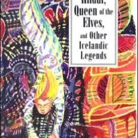 Hex Hildur, Queen Of The Elves: Icelandic Folk Tales