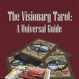 Hex The Visionary Tarot: A Universal Guide by Rosemary Ellen Guiley
