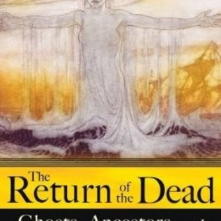 Hex Return of the Dead: Ghosts, Ancestors, and the Transparent Veil of the Pagan Mind