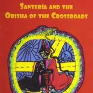Hex Eshu-Eleggua Elegbara: Santeria & The Orisha Of The Crossroads