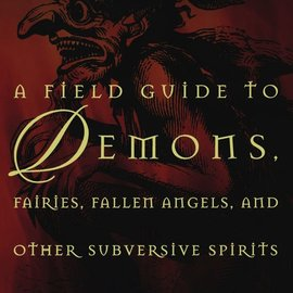 Hex Field Guide to Demons, Fairies, Fallen Angels, and Other Subversive Spirits