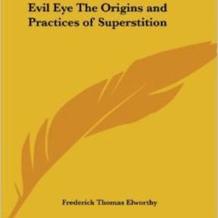 Hex Evil Eye the Origins and Practices of Superstition