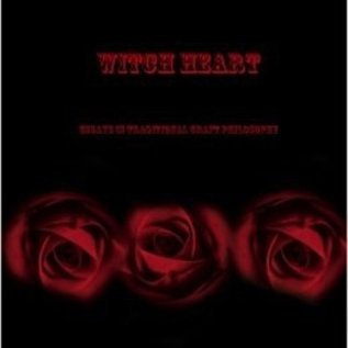 Hex Witch Heart: Essays in Traditional Craft Philosophy