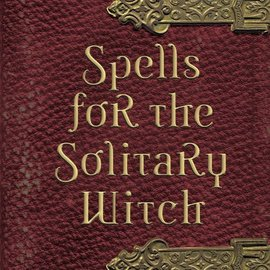 Red Wheel / Weiser Spells for the Solitary Witch