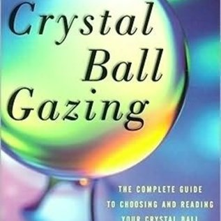 Ingram Crystal Ball Gazing: The Complete Guide to Choosing and Reading Your Crystal Ball (Original)