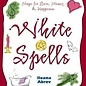 Llewellyn Worldwide White Spells: Magic for Love, Money, & Happiness