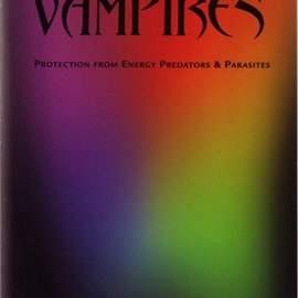 Llewellyn Worldwide Psychic Vampires:Protection from Energy Predators & Parasites