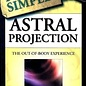 Llewellyn Worldwide Astral Projection Plain & Simple: The Out-Of-Body Experience