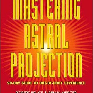 Llewellyn Worldwide Mastering Astral Projection: 90-Day Guide to Out-Of-Body Experience