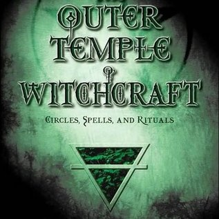 OMEN The Outer Temple of Witchcraft: Circles, Spells and Rituals