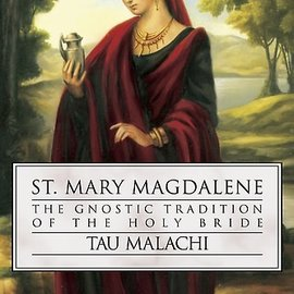 Llewellyn Worldwide St. Mary Magdalene: The Gnostic Tradition of the Holy Bible
