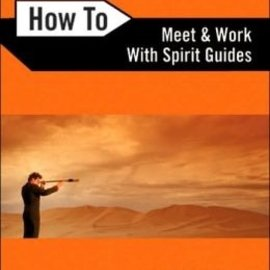 Llewellyn Worldwide How to Meet and Work with Spirit Guides