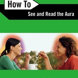 Llewellyn Worldwide How To See and Read The Aura