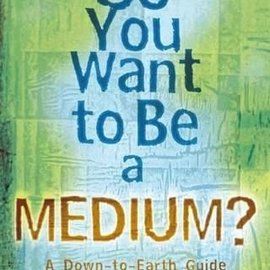 Llewellyn Worldwide So You Want to Be a Medium?: A Down-To-Earth Guide