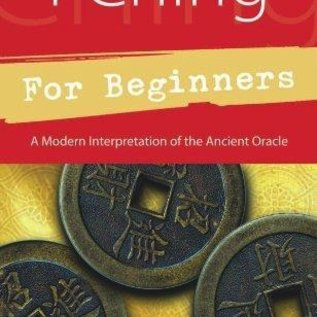 Llewellyn Worldwide I Ching for Beginners: A Modern Interpretation of the Ancient Oracle