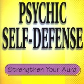 Llewellyn Worldwide Practical Guide to Psychic Self-Defense: Strengthen Your Aura