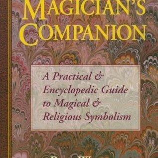 Llewellyn Worldwide The Magician's Companion the Magician's Companion: A Practical and Encyclopedic Guide to Magical and Religious a Practical and Encyclopedic Guide to M