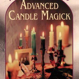 Llewellyn Worldwide Advanced Candle Magick: More Spells and Rituals for Every Purpose