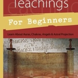 Llewellyn Worldwide Ancient Teachings for Beginners: Learn About Auras, Chakras, Angels and Astral Projection