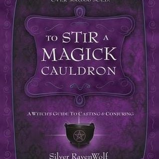 OMEN To Stir a Magick Cauldron to Stir a Magick Cauldron: A Witch's Guide to Casting and Conjuring a Witch's Guide to Casting and Conjuring