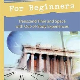 Llewellyn Worldwide Astral Travel for Beginners: Transcend Time and Space with Out-Of-Body Experiences
