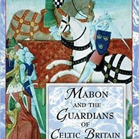 """Ingram Mabon and the Guardians of Celtic Britain: Hero Myths in the """"Mabinogion"""""""