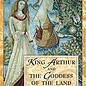 OMEN King Arthur And The Goddess Of The Land: The Divine Feminine In The Mabinogion