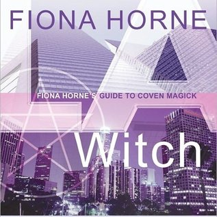 OMEN L.A. Witch: Fiona Horne's Guide to Coven Magick