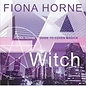 Llewellyn Worldwide L.A. Witch: Fiona Horne's Guide to Coven Magick