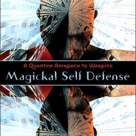 Llewellyn Worldwide Magickal Self Defense: A Quantum Approach to Warding