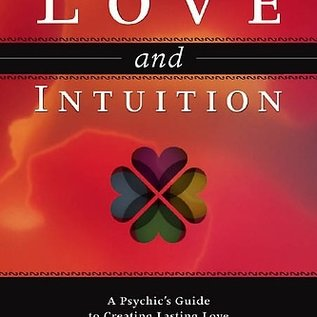 Llewellyn Worldwide Love and Intuition: A Psychic's Guide to Creating Lasting Love